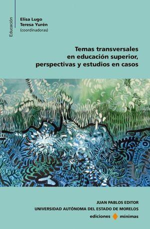 TEMAS TRANSVERSALES EN EDUCACION SUPERIOR PERSPECTIVAS Y ESTUDIOS EN CASOS