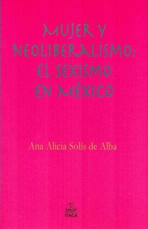 MUJER Y NEOLIBERALISMO. EL SEXISMO EN MEXICO