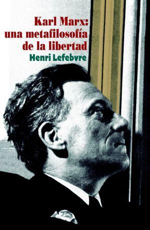 Karl Marx: una metafilosofía de la libertad