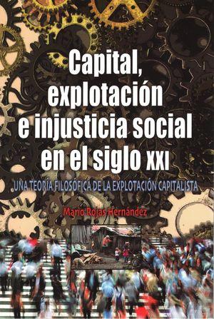 Capital, explotación e injusticia social en el siglo XXI. Una teoría filosófica de la explotación capitalista