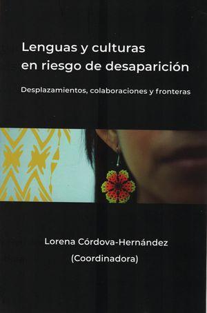 Lenguas y culturas en riesgo de desaparición. Desplazamientos, colaboraciones y fronteras