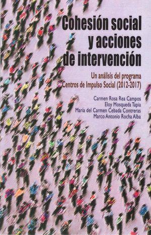 Cohesión social y acciones de intervención. Un análisis del programa Centros del Impulso Social (2012-2017)