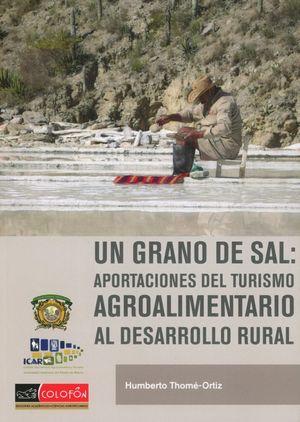 UN GRANO DE SAL. APORTACIONES DEL TURISMO AGROALIMENTARIO AL DESARROLLO RURAL