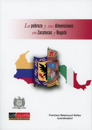 La pobreza y sus dimensiones en Zacatecas y Bogotá
