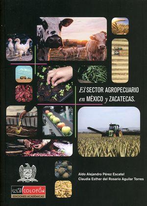 El sector agropecuario en México y Zacatecas