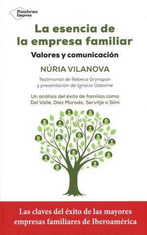 ESENCIA DE LA EMPRESA FAMILIAR, LA. VALORES Y COMUNICACION