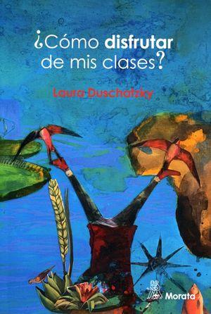 COMO DISFRUTAR DE MIS CLASES
