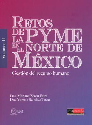 Retos de la PyME en el norte de México. Gestión del recurso humano / Vol. II