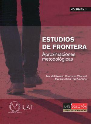 Estudios de frontera. Aproximaciones metodológicas / vol. 1