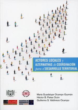 Actores locales y alternativas de coordinación para el desarrollo territorial