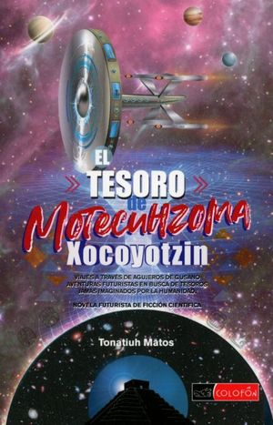 El tesoro de Motecuhzoma Xocoyotzin