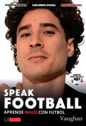 SPEAK FOOTBALL. APRENDE INGLES CON FUTBOL