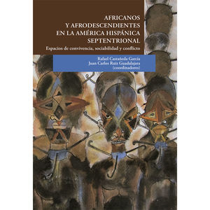 Africanos y afrodescendientes en la América hispánica septentrional