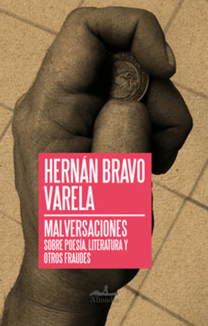 MALVERSACIONES SOBRE POESIA, LITERATURA Y OTROS FRAUDES