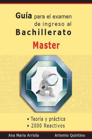 Guía para el examen de ingreso al bachillerato. Master