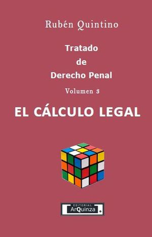 Tratado de Derecho Penal. El cálculo legal / vol. 3 / pd.