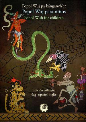 Don Quijote. Popol Wuj para los niños (Edición trilingüe)