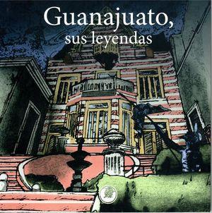 Guanajuato, sus leyendas