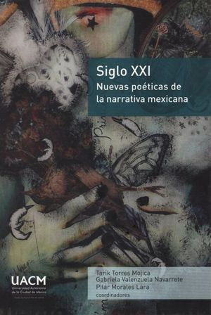 Siglo XXI. Nuevas poéticas de la narrativa mexicana