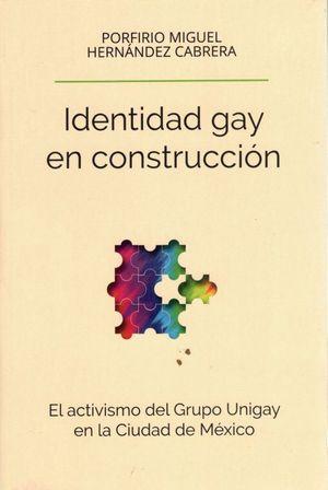 Identidad gay en construcción. El activismo del Grupo Unigay en la Ciudad de México