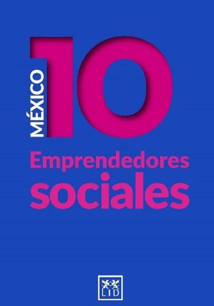 México 10. Emprendedores sociales