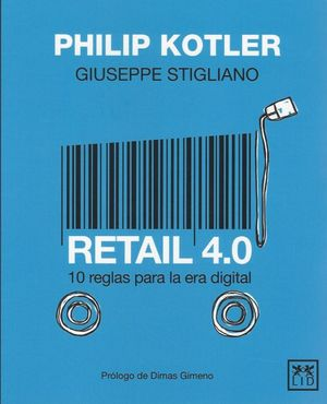 Retail 4.0. 10 Reglas para la era digital