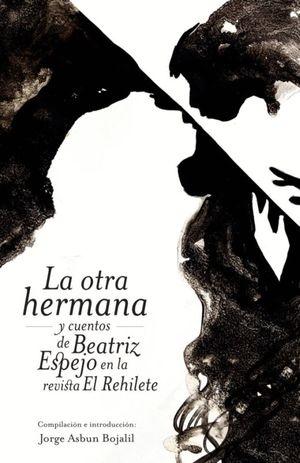 La otra hermana y cuentos de Beatriz Espejo en la revista El Rehilete