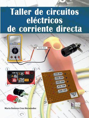 Taller de circuitos eléctricos de corriente directa