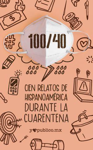 100/40 Cien relatos durante la cuarentena