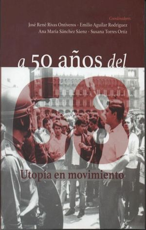 A 50 años del 68. Utopía en movimiento