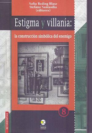Estigma y villanía: la construcción simbólica del enemigo