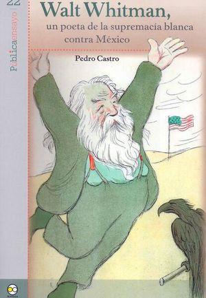 Walt Whitman, un poeta de la supremacía blanca contra México