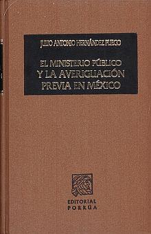 MINISTERIO PUBLICO Y LA AVERIGUACION PREVIA EN MEXICO, EL / PD.