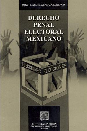 DERECHO PENAL ELECTORAL MEXICANO / 2 ED.