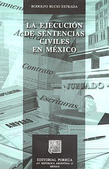 EJECUCION DE SENTENCIAS CIVILES EN MEXICO, LA / 2 ED.