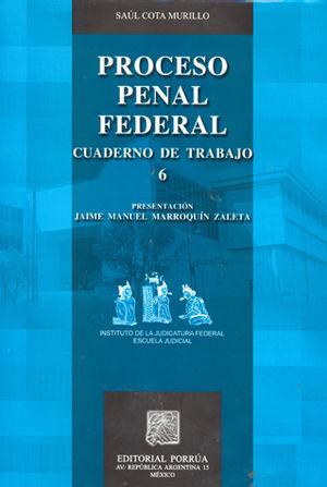 PROCESO PENAL FEDERAL. CUADERNO DE TRABAJO 6
