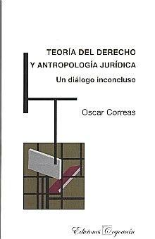TEORIA DEL DERECHO Y ANTROPOLOGIA JURIDICA/ UN DIALOGO INCONCLUSO