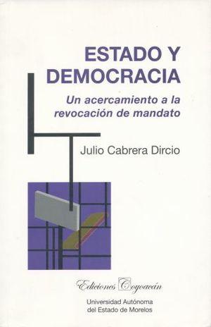 ESTADO Y DEMOCRACIA. UN ACERCAMIENTO A LA REVOCACION DE MANDATO