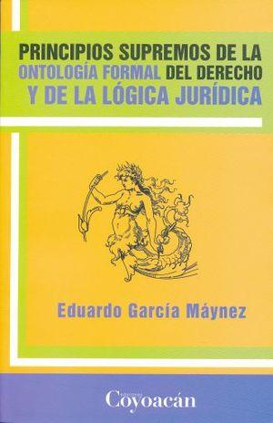 PRINCIPIOS SUPREMOS DE LA ONTOLOGIA FORMAL DEL DERECHO Y DE LA LOGICA JURIDICA