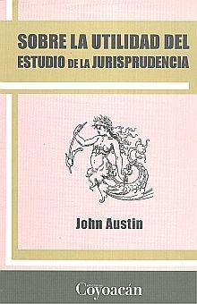 SOBRE LA UTILIDAD DEL ESTUDIO DE LA JURISPRUDENCIA
