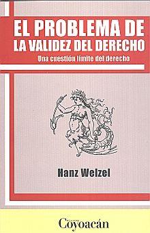 PROBLEMA DE LA VALIDEZ DEL DERECHO, EL/ UNA CUESTION LIMITE DEL DERECHO