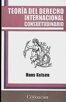 TEORIA DEL DERECHO INTERNACIONAL CONSUETUDINARIO