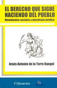 DERECHO QUE SIGUE NACIENDO DEL PUEBLO, EL. MOVIMIENTOS SOCIALES Y PLURALISMO JURIDICO