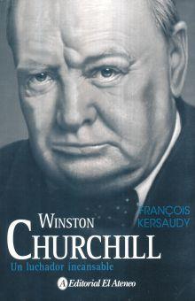 WINSTON CHURCHILL. UN LUCHADOR INCANSABLE / 2 ED.