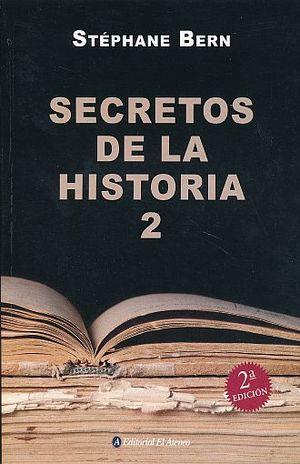 SECRETOS DE LA HISTORIA 2 / 2 ED.