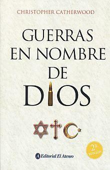 GUERRAS EN NOMBRE DE DIOS / 2 ED.