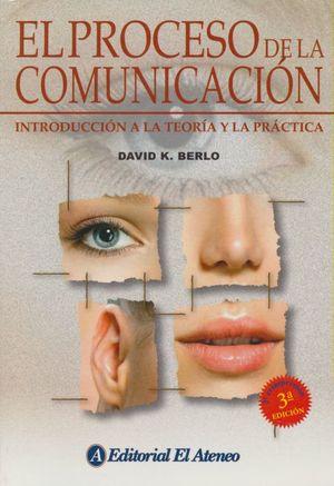 El proceso de la comunicación / 3 ed.