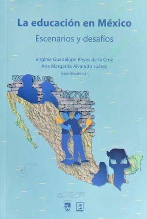 EDUCACION EN MEXICO, LA. ESCENARIOS Y DESAFIOS