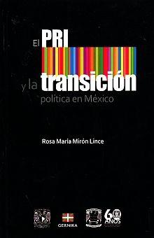 PRI Y LA TRANSICION, EL. POLITICA EN MEXICO