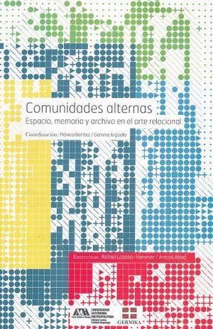 COMUNIDADES ALTERNAS. ESPACIO MEMORIA Y ARCHIVO EN EL ARTE RELACIONAL